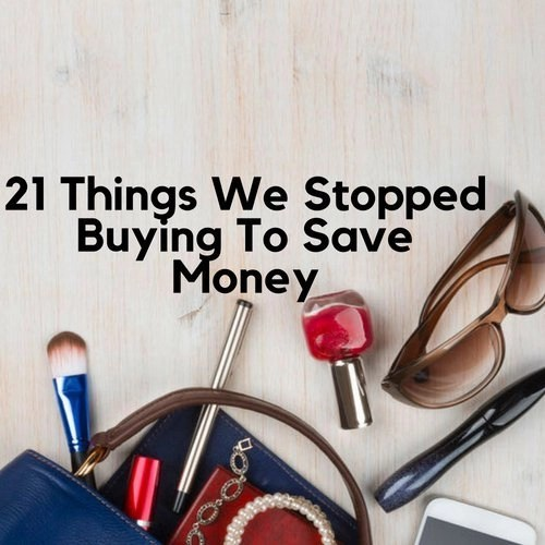 21 Things We Stopped Buying To Save Money